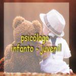 ¿Cuándo acudir a un psicólogo infanto – juvenil?