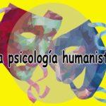 La psicología humanista y el existencialismo