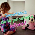 Importancia de la psicología infantil